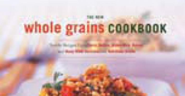 The New Whole Grains Cookbook