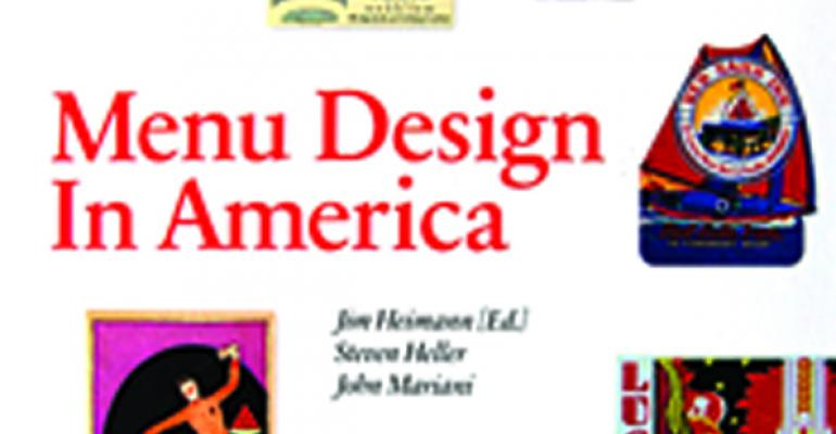 Menu Design in America A Visual and Culinary History of Graphic Styles and Desi